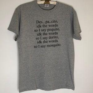 Funny gray t-shirt graphic wording Despacito song